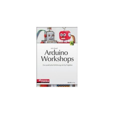 Arduino - Workshops: Eine praktische Einführung mit 65 Projekten (c't Hardware Hacks Edition)