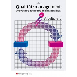 Qualitätsmanagement - Überwachung der Produkt- und Prozessqualität - Arbeitsheft