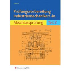 Prüfungsvorbereitung Industriemechaniker/-in - Abschlussprüfung Teil 2