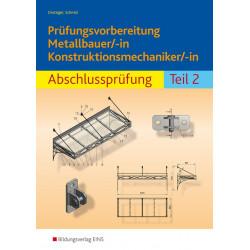 Prüfungsvorbereitung Metallbauer/-in Konstruktionsmechaniker/-in