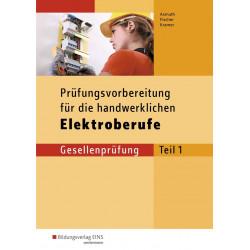 Prüfungsvorbereitung für die handwerklichen Elektroberufe - Gesellenprüfung Teil 1
