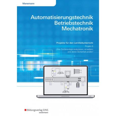automatisierungstechnik betriebstechnik mechatronik projekt f r das lf 6 arbeitsheft. Black Bedroom Furniture Sets. Home Design Ideas